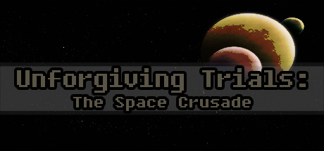 Unforgiving Trials The Space Crusade