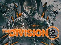 The Division 2 ne zaman çıkacak